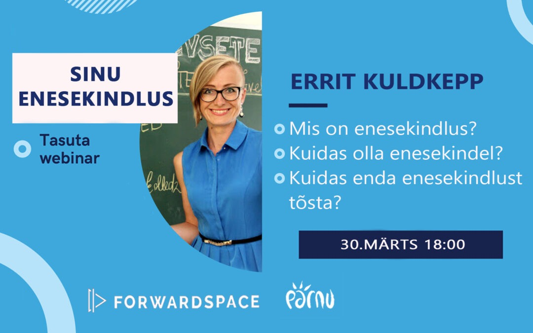 Forwardspace podcast – Sinu enesekindlus
